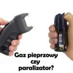 Gaz pieprzowy czy paralizator?